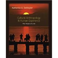 Cultural Anthropology & Human Experience by Dettwyler, Katherine A., 9781577666813