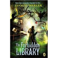 The Forbidden Library by Wexler, Django, 9780142426814