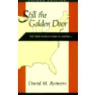 Still the Golden Door : The Third World Comes to America by Reimers, David M., 9780231076814
