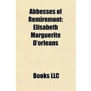 Abbesses of Remiremont : Élisabeth Marguerite D'orléans by , 9781156286814