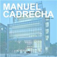 Manuel Cadrecha by Perkins+Will; Palmer, Hannah; Cadrecha, Manuel; Harrison, Phil, 9781941806814