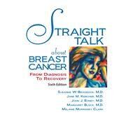 Straight Talk About Breast Cancer by Block, Margaret; Braddock, Suzanne W.; Edney, John J.; Kercher, Jane M.; Clark, Melanie Morrissey, 9781943886814