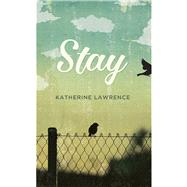 Stay by Lawrence, Katherine, 9781550506815