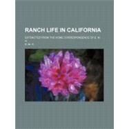 Ranch Life in California by E. M. H., 9780217746816