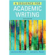 A Sequence for Academic Writing by Behrens, Laurence; Rosen, Leonard J., 9780321906816