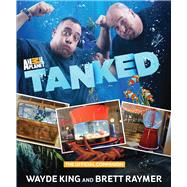 Tanked The Official Companion by King, Wayde; Raymer, Brett, 9780762796816