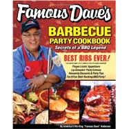 Famous Dave's Barbeque Party Cookbook: Secrets of a BBQ Legend by Anderson, Dave, 9780989286817