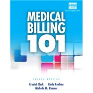 Medical Billing 101 (with Cengage EncoderPro Demo Printed Access Card and Premium Web Site, 2 terms (12 months) Printed Access Card) by Clack, Crystal; Renfroe, Linda; Rimmer, Michelle M., 9781133936817