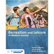 Kraus' Recreation  &  Leisure in Modern Society by McLean, Daniel; Hurd, Amy; Anderson, Denise M., 9781284106817
