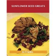 Sunflower Seed Greats by Franks, Jo, 9781486476817