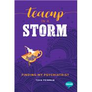 Teacup in a Storm Finding My Psychiatrist by Feinman, Tova, 9781911246817