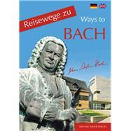 Reisewege Zu Bach / Travelling Ways to Bach by Humbach, Rainer; Imhof, Michael; Gildersleeve, Susan; Ellrich, Hartmut, 9783932526817