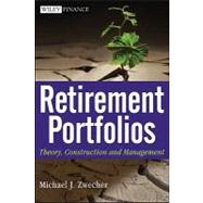 Retirement Portfolios : Theory, Construction and Management by Zwecher, Michael J., 9780470556818