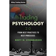 Trading Psychology 2.0: From Best Practices to Best Processes by Steenbarger, Brett N., 9781118936818