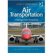 Air Transportation: A Management Perspective by Wensveen,John G., 9781472436818