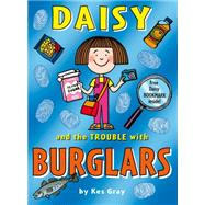 Daisy and the Trouble With Burglars by Gray, Kes, 9781849416818