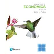 Foundations of Economics by Bade, Robin; Parkin, Michael, 9780134486819