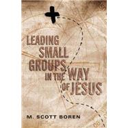 Leading Small Groups in the Way of Jesus by Boren, M. Scott, 9780830836819