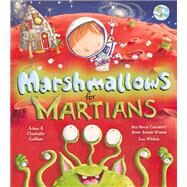 Marshmallows for Martians by Guillain, Adam; Guillain, Charlotte; Wildish, Lee, 9781405266819