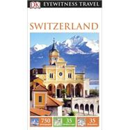 DK Eyewitness Travel Guide: Switzerland by DK Publishing, 9781465426819