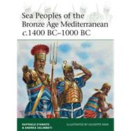 Sea Peoples of the Bronze Age Mediterranean c.1400 BC–1000 BC by D'Amato, Raffaele; Salimbeti, Andrea; Rava, Giuseppe, 9781472806819