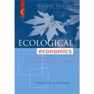 Ecological Economics : Principles and Applications by Daly, Herman E., 9781597266819