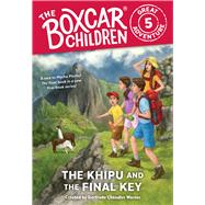 The Khipu and the Final Key by Warner, Gertrude Chandler (CRT); VanArsdale, Anthony, 9780807506820