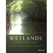 Wetlands by Mitsch, William J.; Gosselink, James G., 9781118676820
