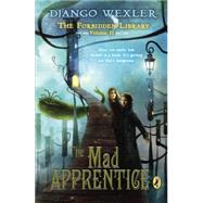 The Mad Apprentice by Wexler, Django, 9780142426821