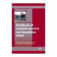 Handbook of Recycled Concrete and Demolition Waste by Pacheco-Torgal; Tam; Labrincha; Ding; de Brito, 9780857096821