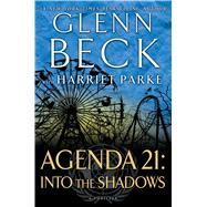 Agenda 21: Into the Shadows by Beck, Glenn, 9781476746821