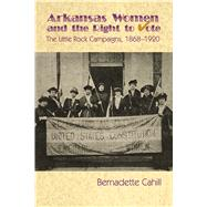 Arkansas Women and the Right to Vote by Cahill, Bernadette, 9781935106821