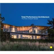 Total Performance Architecture: The Work of Booth Hansen by Pridmore, Jay; Booth, Laurence (CON), 9781941806821