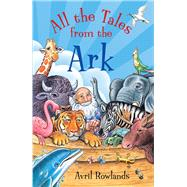 All the Tales from the Ark by Rowlands, Avril, 9780745976822