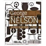 Architect, Writer, Designer, Teacher by Nelson, George (CON); Eisenbrand, Jochen; Von Vegesack, Alexander; Abercrombie, Stanley, 9783931936822