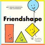 Friendshape by Rosenthal, Amy Krouse; Lichtenheld, Tom, 9780545436823
