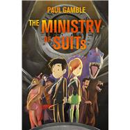 The Ministry of Suits by Gamble, Paul, 9781250076823