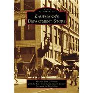 Kaufmann's Department Store by Gutowski, Melanie Linn; Sen. John Heinz History Center (CON); Sebak, Rick, 9781467126823