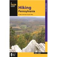 Hiking Pennsylvania: A Guide to the State's Greatest Hikes by Young, John, 9781493006823