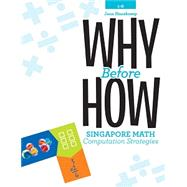 Why Before How: Singapore Math Computation Strategies by Hazekamp, Jana; Bradley, Fern Marshall, 9781934026823