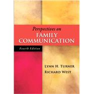 Perspectives on Family Communication by Turner, Lynn; West, Richard, 9780073406824