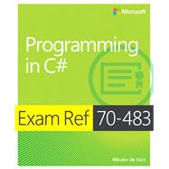 Exam Ref 70-483 Programming in C# (MCSD) by de Kort, Wouter, 9780735676824