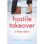 Hostile Takeover by Piano, Phyllis J., 9781940716824