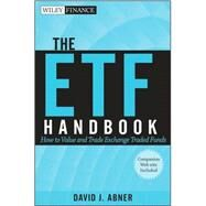 The ETF Handbook, + website  How to Value and Trade Exchange Traded Funds by Abner, David J., 9780470556825