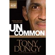 Uncommon: Finding Your Path to Significance by Dungy, Tony, 9781414326825