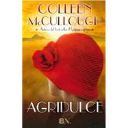 Agridulce/ Bittersweet by McCullough, Colleen; de Eulate, Arturo, 9788466656825