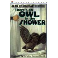 There's An Owl In The Shower (Paperback) by National Geographic Learning, 9780064406826