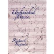 Unfinished Music by Kramer, Richard, 9780195326826