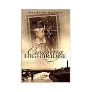 Crossing Highbridge : A Memoir of Irish America by Waters, Maureen, 9780815606826