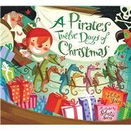 A Pirate's Twelve Days of Christmas by Yates, Philip; Serra, Sebastiá, 9781454916826